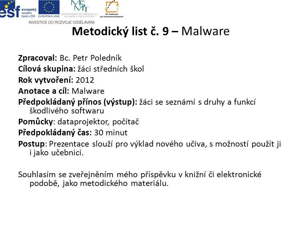 Metodický list č. 9 – Malware Zpracoval: Bc.