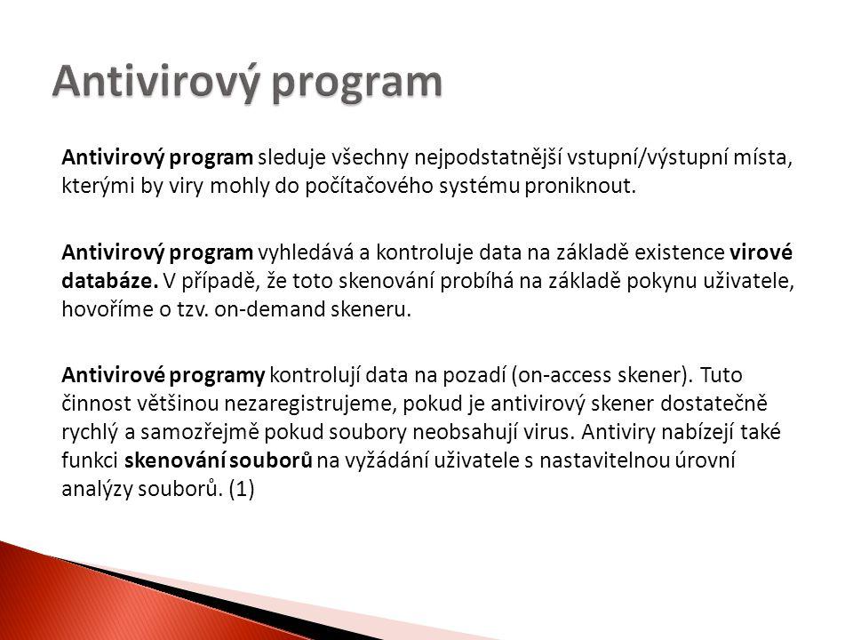 Antivirový program sleduje všechny nejpodstatnější vstupní/výstupní místa, kterými by viry mohly do počítačového systému proniknout.