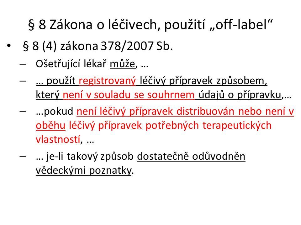 """§ 8 Zákona o léčivech, použití """"off-label § 8 (4) zákona 378/2007 Sb."""