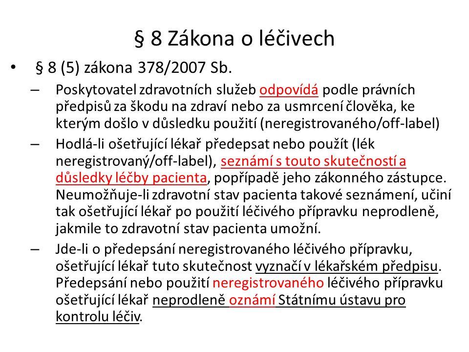 § 8 Zákona o léčivech § 8 (5) zákona 378/2007 Sb.
