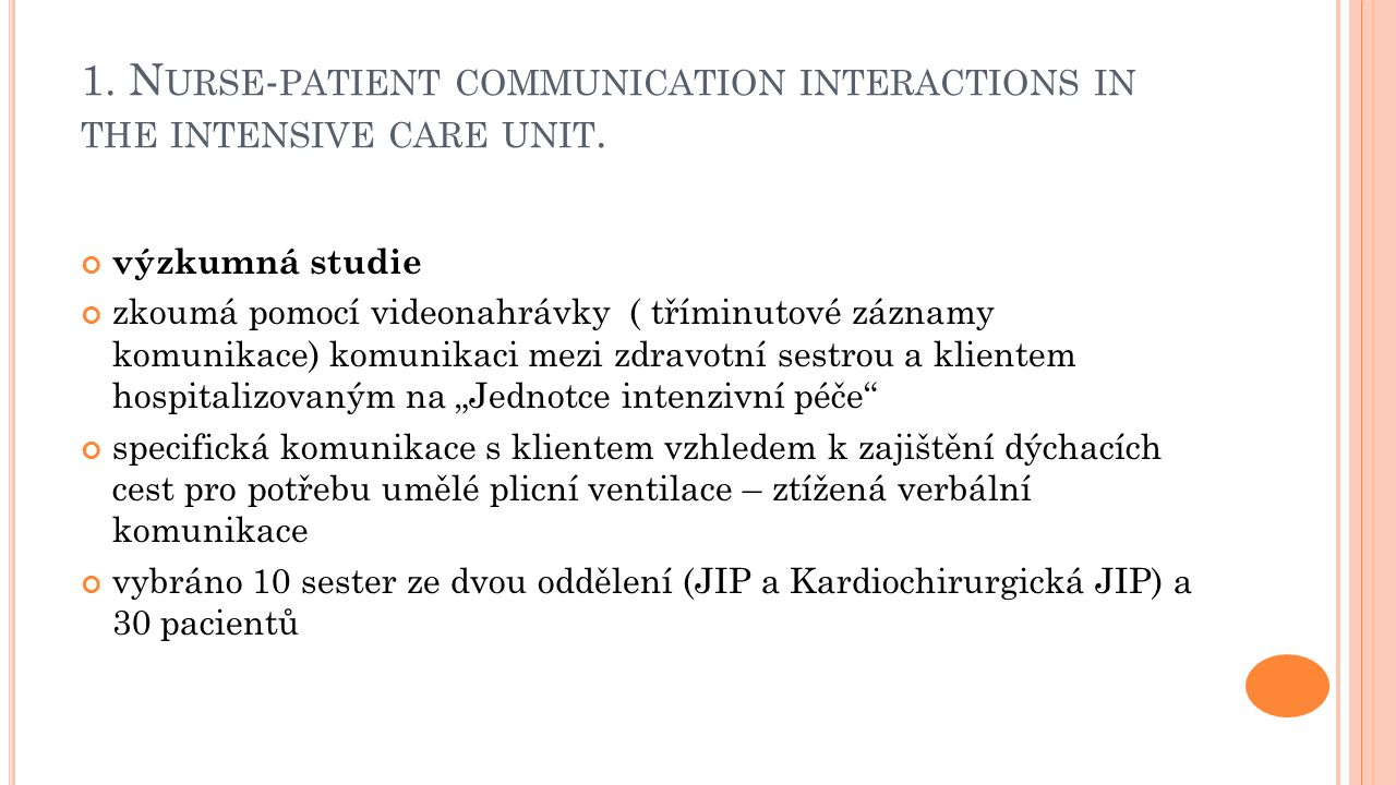 1. N URSE - PATIENT COMMUNICATION INTERACTIONS IN THE INTENSIVE CARE UNIT.