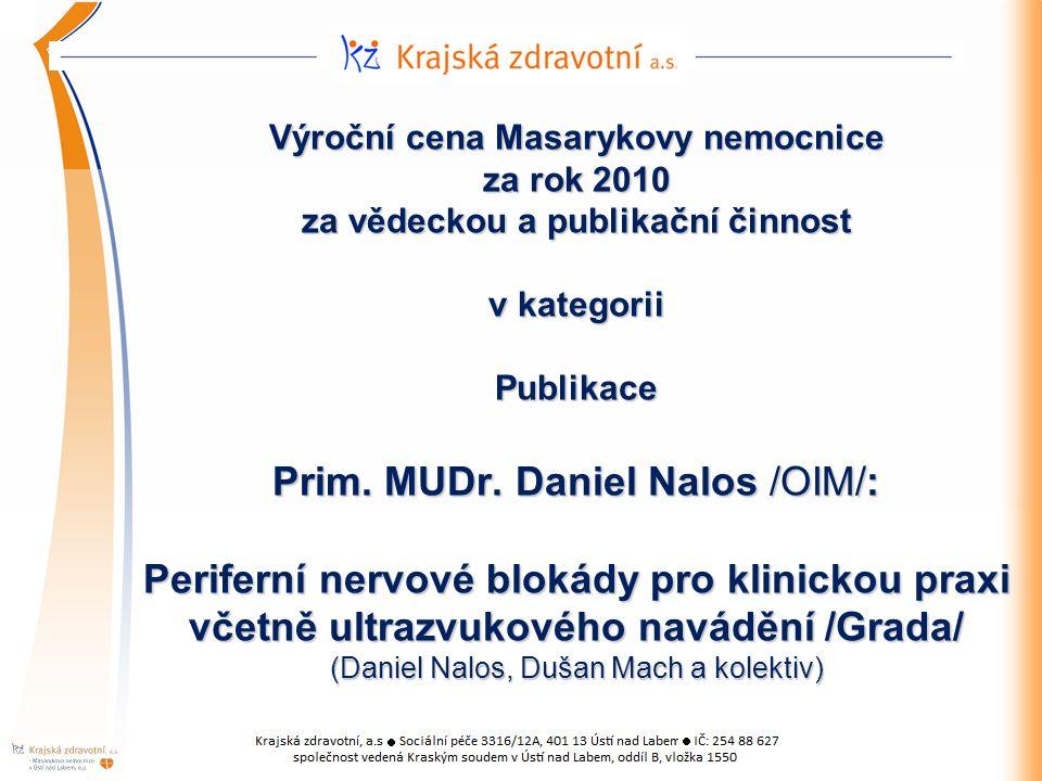 Výroční cena Masarykovy nemocnice za rok 2010 za vědeckou a publikační činnost v kategorii Publikace Prim.