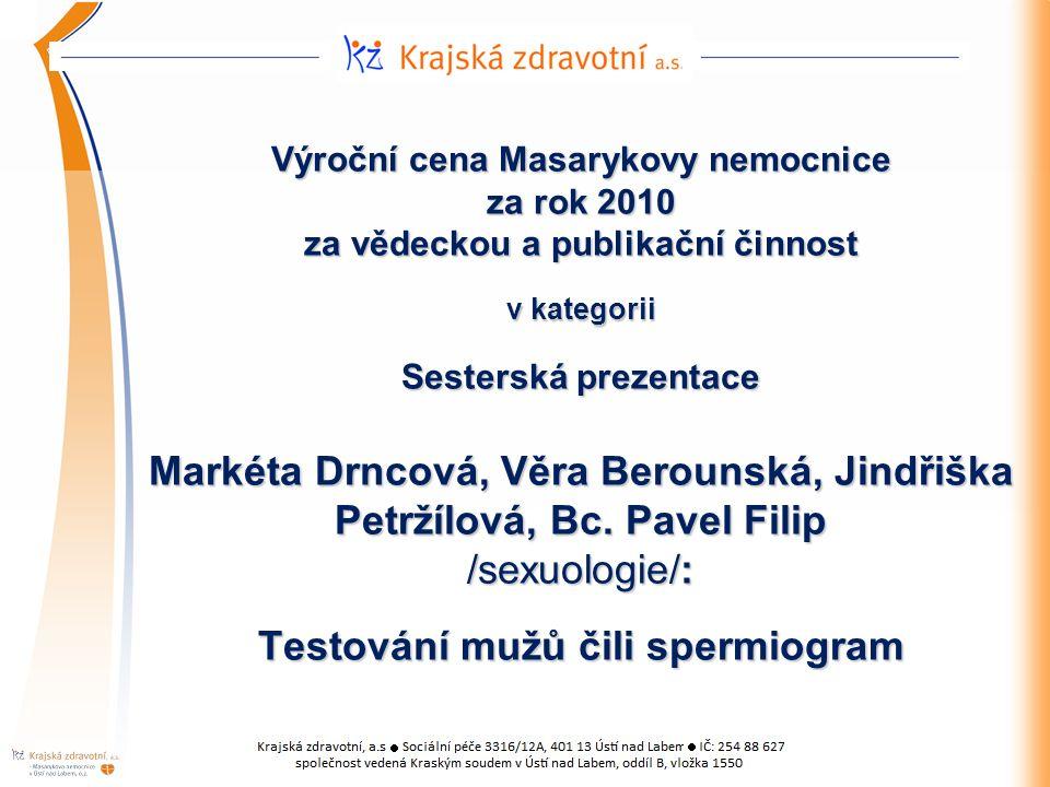 Výroční cena Masarykovy nemocnice za rok 2010 za vědeckou a publikační činnost v kategorii Sesterská prezentace Markéta Drncová, Věra Berounská, Jindřiška Petržílová, Bc.
