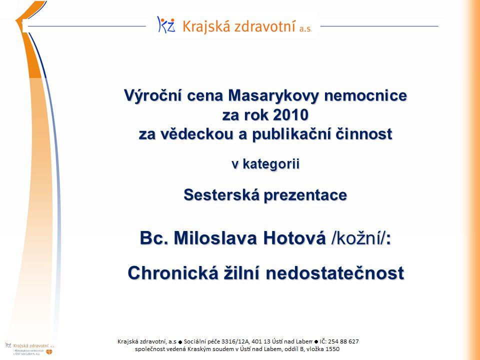 Výroční cena Masarykovy nemocnice za rok 2010 za vědeckou a publikační činnost v kategorii Sesterská prezentace Bc.