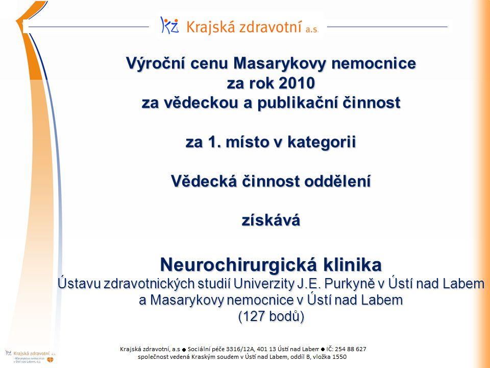 Výroční cenu Masarykovy nemocnice za rok 2010 za vědeckou a publikační činnost za 1.
