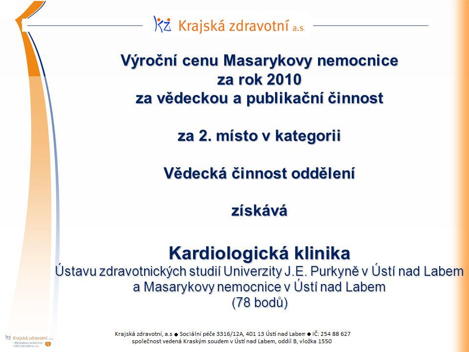 Výroční cenu Masarykovy nemocnice za rok 2010 za vědeckou a publikační činnost za 2.