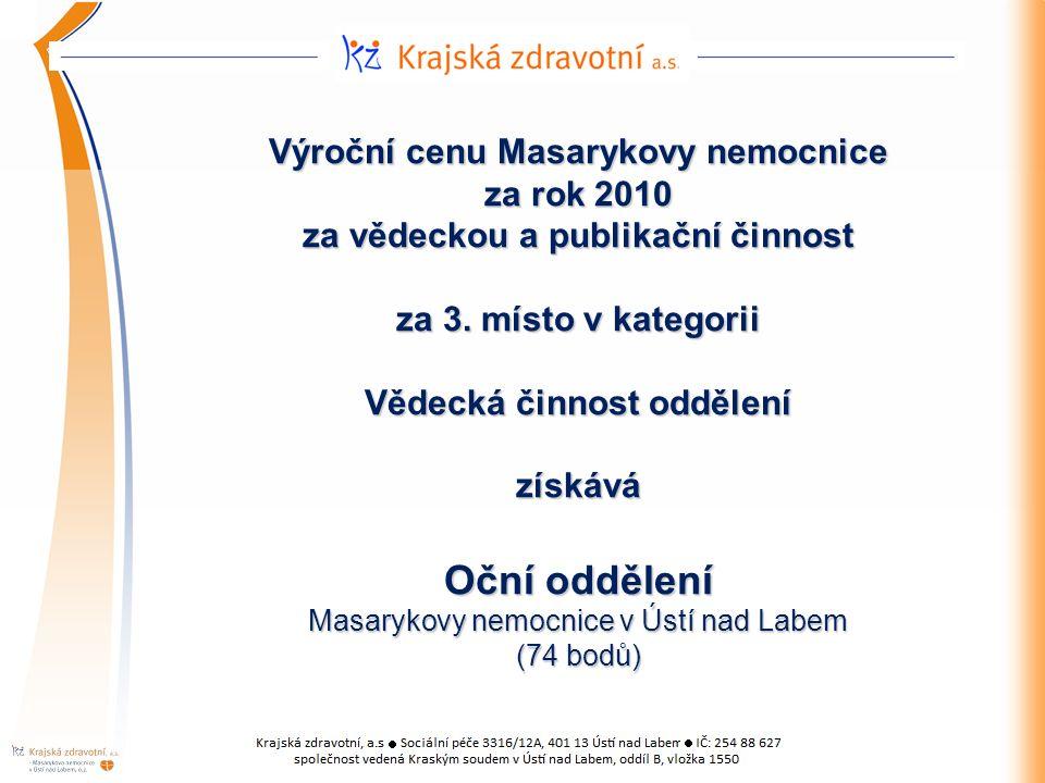 Výroční cenu Masarykovy nemocnice za rok 2010 za vědeckou a publikační činnost za 3.