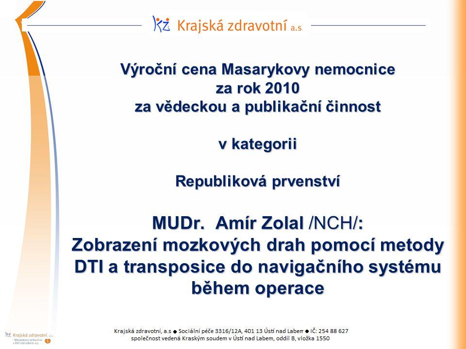 Výroční cena Masarykovy nemocnice za rok 2010 za vědeckou a publikační činnost v kategorii Republiková prvenství MUDr.