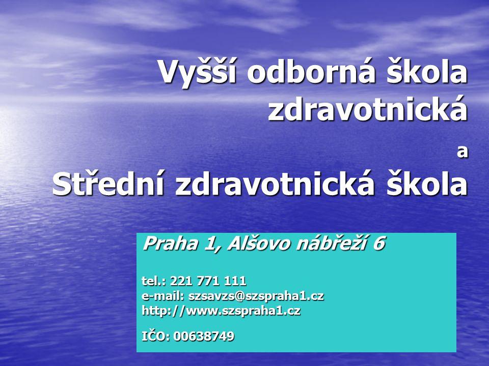 Vyšší odborná škola zdravotnická a Střední zdravotnická škola Praha 1, Alšovo nábřeží 6 tel.: 221 771 111 e-mail: szsavzs@szspraha1.cz http://www.szspraha1.cz IČO: 00638749