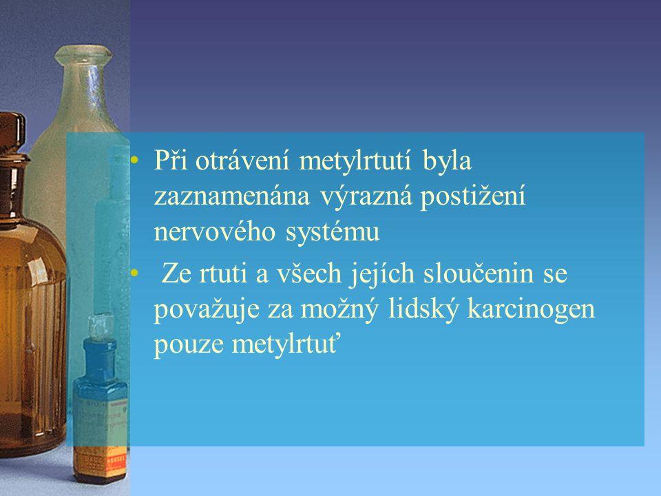 Při otrávení metylrtutí byla zaznamenána výrazná postižení nervového systému Ze rtuti a všech jejích sloučenin se považuje za možný lidský karcinogen pouze metylrtuť