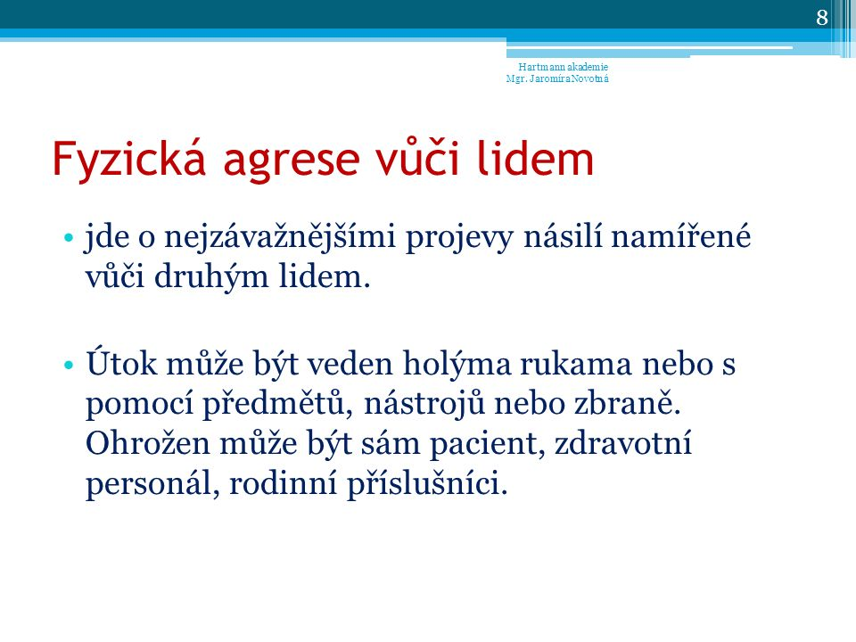 Co dělat v případě násilného a agresivního pacienta.