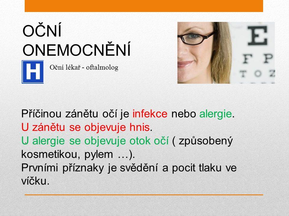 OČNÍ ONEMOCNĚNÍ Příčinou zánětu očí je infekce nebo alergie.