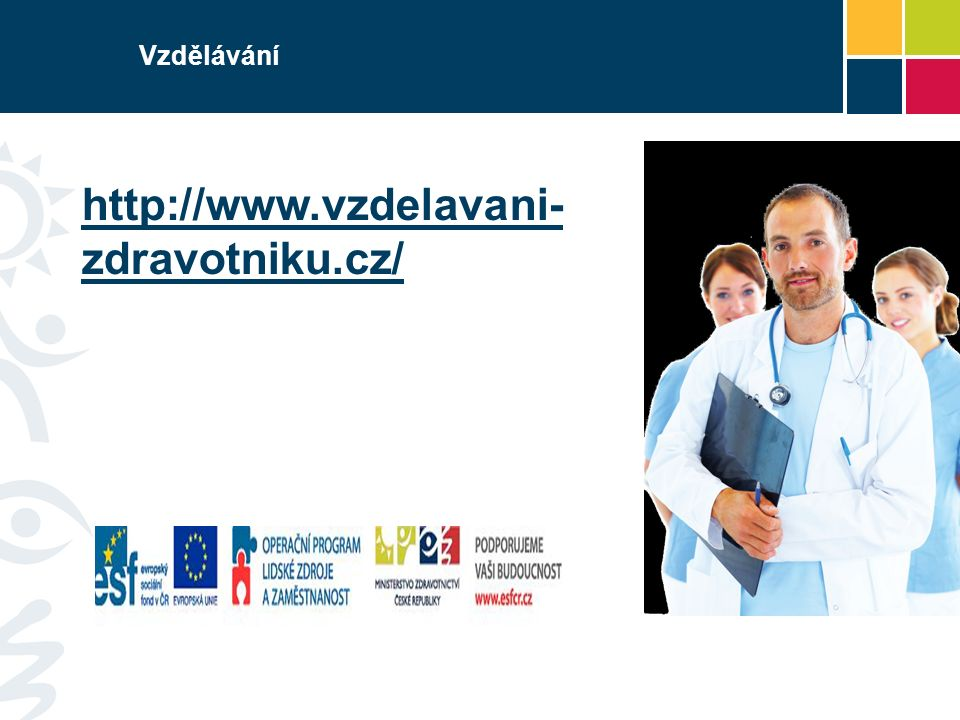 Vzdělávání http://www.vzdelavani- zdravotniku.cz/