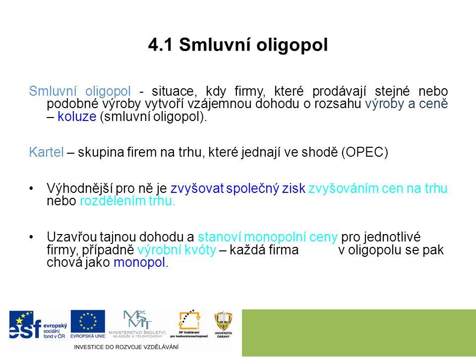 Typy oligopolu Podle typu nabízeného produktu čistý oligopol, diferencovaný oligopol. Podle toho, na které straně trhu vyvíjí svou činnost nabídkový o
