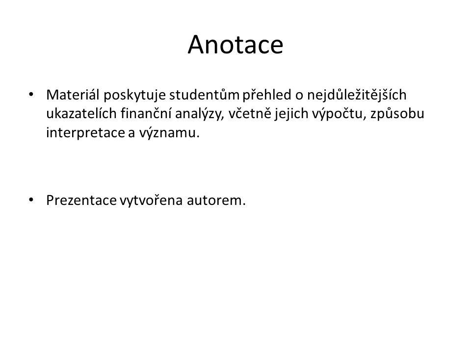 Anotace Materiál poskytuje studentům přehled o nejdůležitějších ukazatelích finanční analýzy, včetně jejich výpočtu, způsobu interpretace a významu.