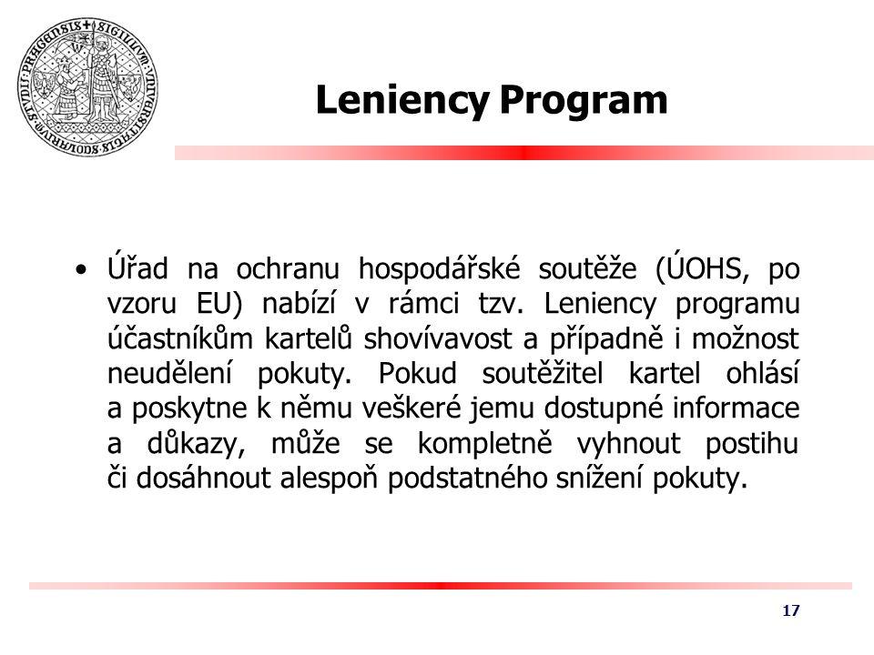 Leniency Program Úřad na ochranu hospodářské soutěže (ÚOHS, po vzoru EU) nabízí v rámci tzv.