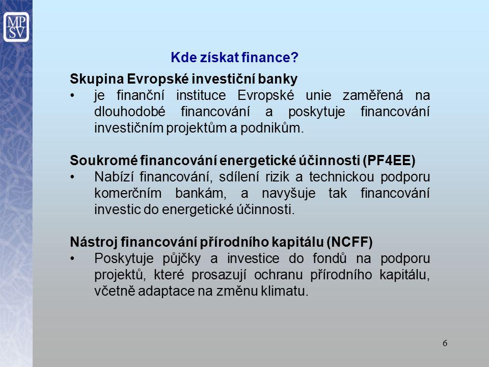 5 Kreativní Evropa Úvěry pro malé a střední podniky v kulturních a kreativních odvětvích Program pro zaměstnanost a sociální inovace (EaSI) Mikroúvěry do 25 000 EUR pro mikropodniky a zranitelné osoby, které chtějí vytvořit nebo rozvíjet mikropodnik Investice do 500 000 EUR pro sociální podniky Evropské strukturální a investiční fondy (ESI fondy) Úvěry, záruky, financování vlastního kapitálu nebo granty pro podniky Podpora se poskytuje z víceletých programů spolufinancovaných EU.