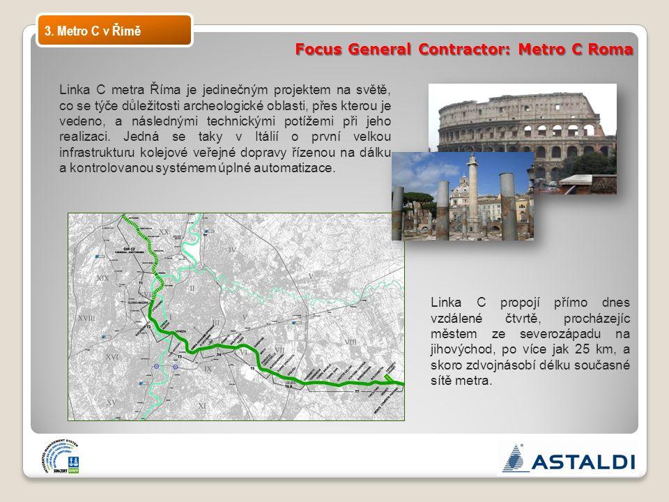 3. Metro C v Římě Focus General Contractor: Metro C Roma Linka C metra Říma je jedinečným projektem na světě, co se týče důležitosti archeologické obl