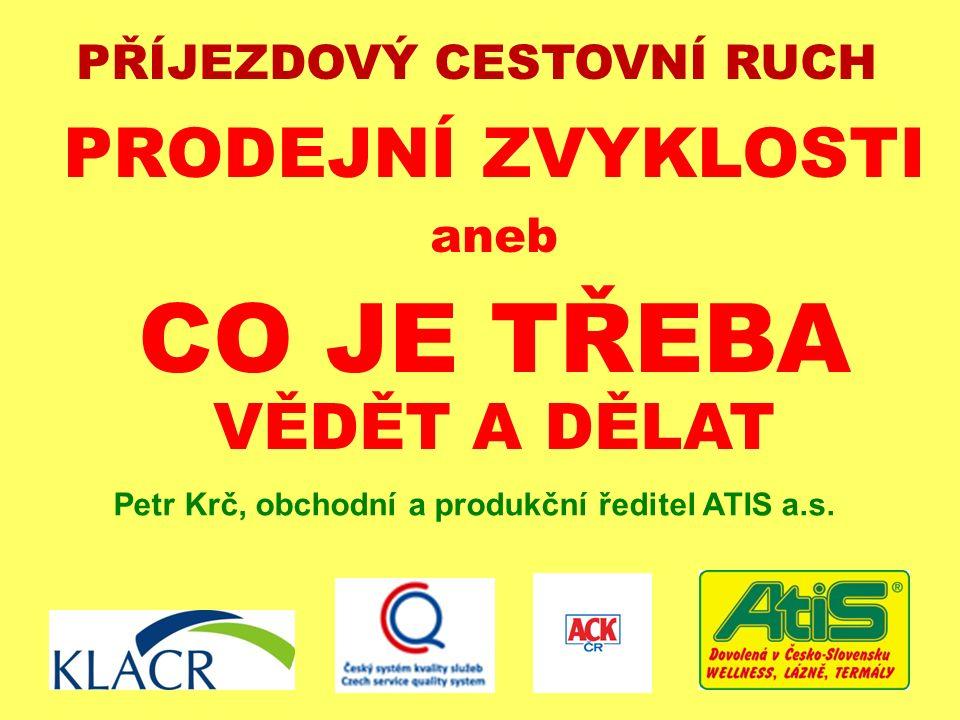 Posouzení dané problematiky z pohledu CK ATIS (specialisty na pobyty v ČR a SR od roku 1990)