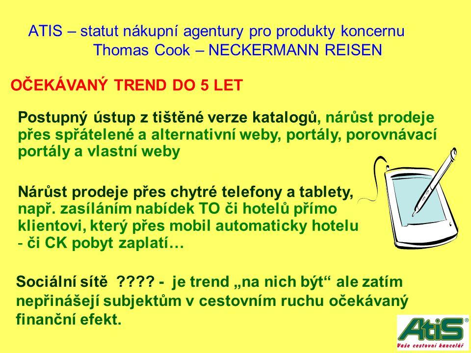 ATIS – statut nákupní agentury pro produkty koncernu Thomas Cook – NECKERMANN REISEN Sociální sítě ???.