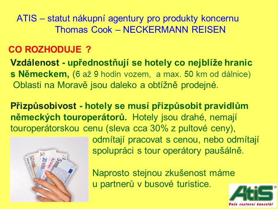 ATIS – statut nákupní agentury pro produkty koncernu Thomas Cook – NECKERMANN REISEN LOKALITA: - Krkonoše, Jizerky, Šumava - Lázně – 100% Německo ZIMA 45% Německo /z toho 80% z nových spolkových zemí/ 30 % Polsko, 10% Česko, 15% Nizozemí, Belgie LÉTO 60% Německo, 30% Polsko, 10% CZ, Nizozemí atd..