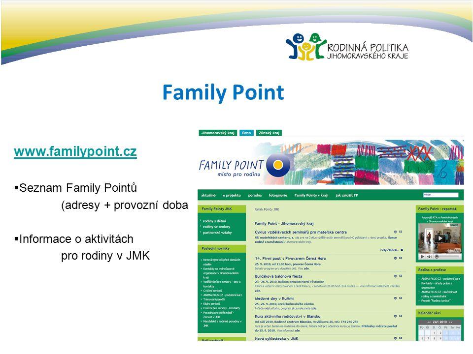 www.familypoint.cz  Seznam Family Pointů (adresy + provozní doba)  Informace o aktivitách pro rodiny v JMK