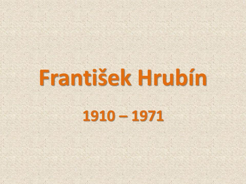 František Hrubín 1910 – 1971