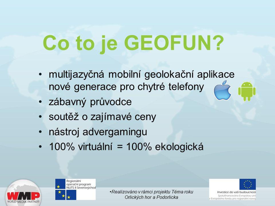 Co to je GEOFUN? multijazyčná mobilní geolokační aplikace nové generace pro chytré telefony zábavný průvodce soutěž o zajímavé ceny nástroj advergamin