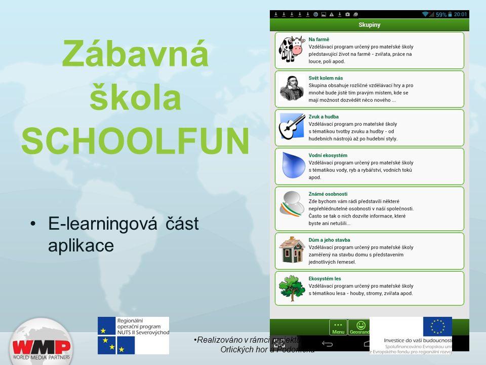 Zábavná škola SCHOOLFUN E-learningová část aplikace Realizováno v rámci projektu Téma roku Orlických hor a Podorlicka