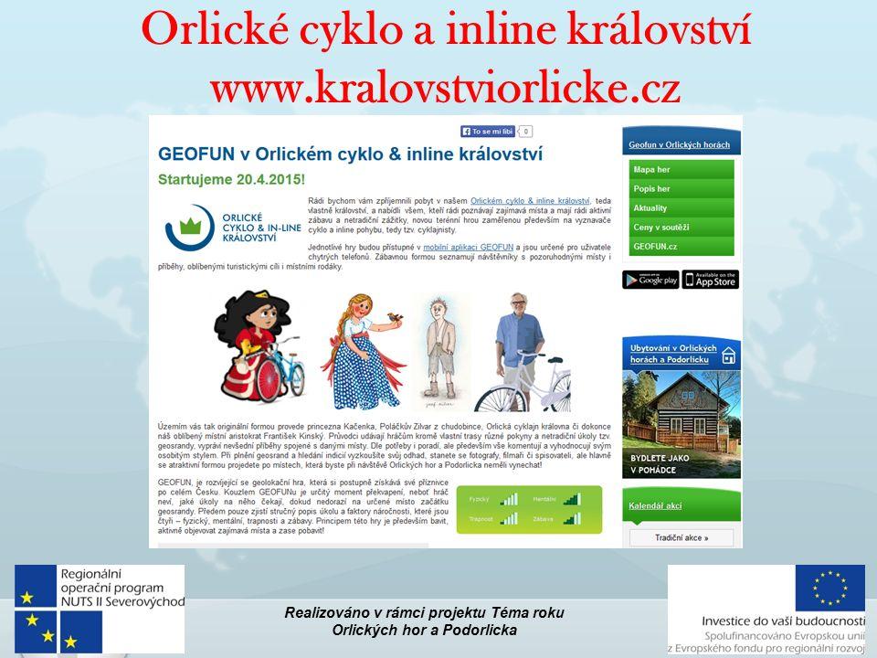 Orlické cyklo a inline království www.kralovstviorlicke.cz Realizováno v rámci projektu Téma roku Orlických hor a Podorlicka