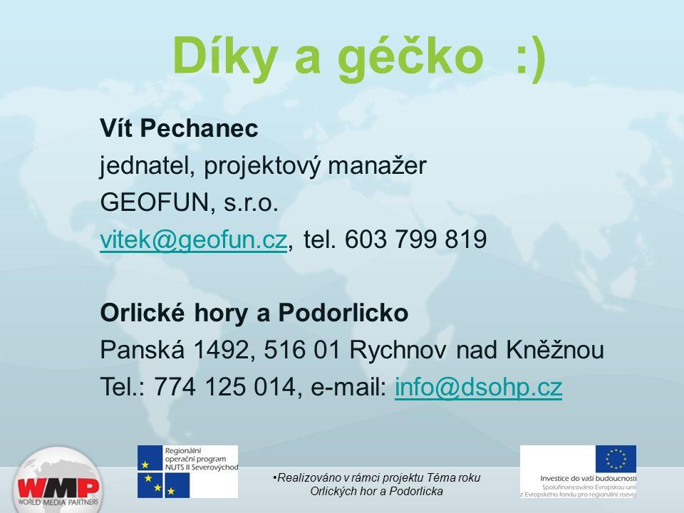 Vít Pechanec jednatel, projektový manažer GEOFUN, s.r.o. vitek@geofun.czvitek@geofun.cz, tel. 603 799 819 Orlické hory a Podorlicko Panská 1492, 516 0