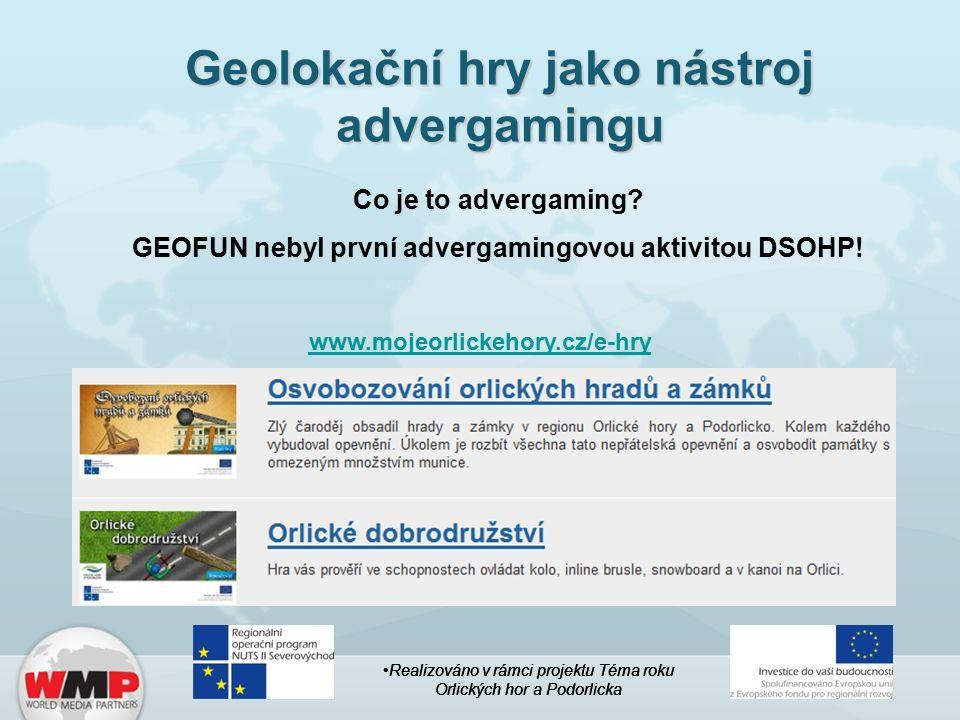 Geolokační hry jako nástroj advergamingu www.mojeorlickehory.cz/e-hry Realizováno v rámci projektu Téma roku Orlických hor a Podorlicka Co je to advergaming.