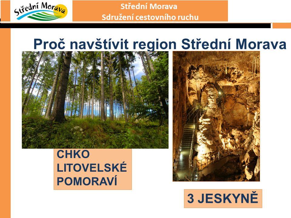 Střední Morava Sdružení cestovního ruchu Proč navštívit region Střední Morava 3 JESKYNĚ CHKO LITOVELSKÉ POMORAVÍ