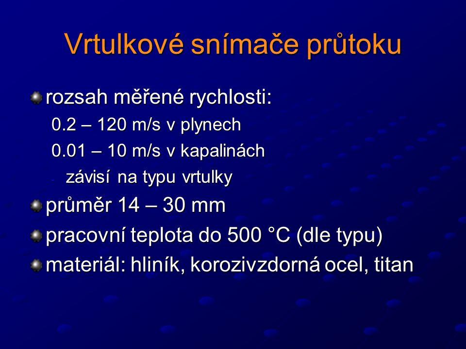 Vrtulkové snímače průtoku rozsah měřené rychlosti: 0.2 – 120 m/s v plynech 0.01 – 10 m/s v kapalinách - závisí na typu vrtulky průměr 14 – 30 mm pracovní teplota do 500 °C (dle typu) materiál: hliník, korozivzdorná ocel, titan