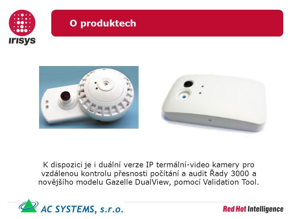 O produktech K dispozici je i duální verze IP termální-video kamery pro vzdálenou kontrolu přesnosti počítání a audit Řady 3000 a novějšího modelu Gazelle DualView, pomocí Validation Tool.