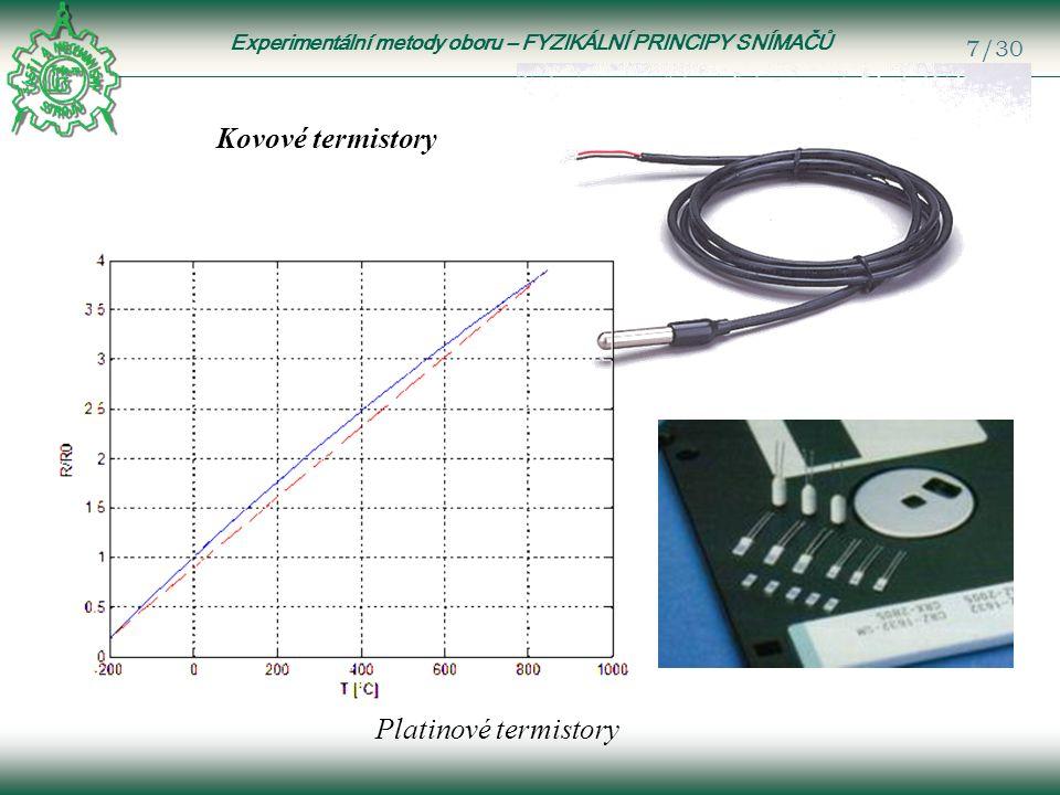 Experimentální metody oboru – FYZIKÁLNÍ PRINCIPY SNÍMAČŮ 28/30 Výhody:  dobrá linearita;  vysoká tuhost snímače;  velký rozsah frekvencí měření 0,01 Hz...