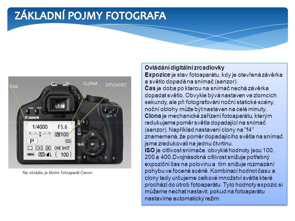 Ovládání digitální zrcadlovky Expozice je stav fotoaparátu, kdy je otevřená závěrka a světlo dopadá na snímač (senzor).