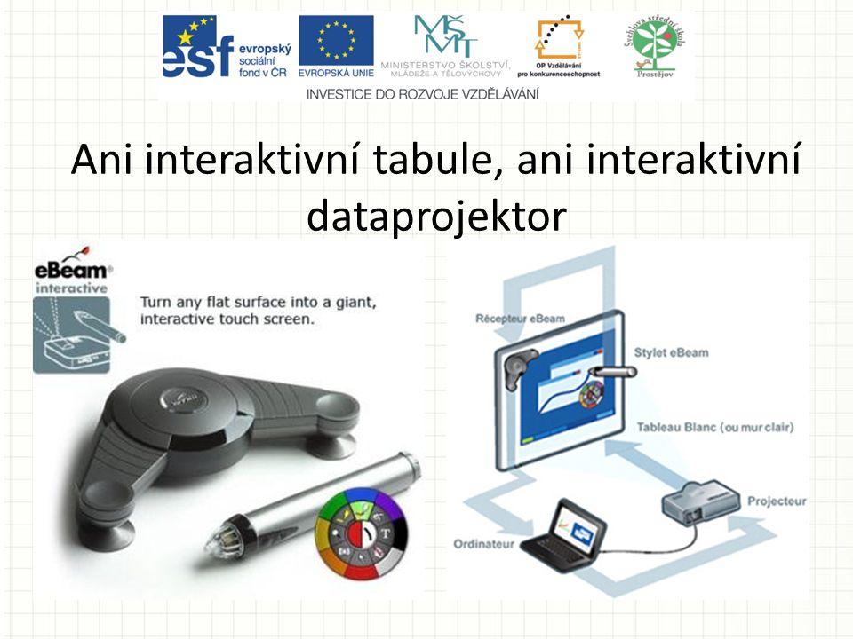 Ani interaktivní tabule, ani interaktivní dataprojektor