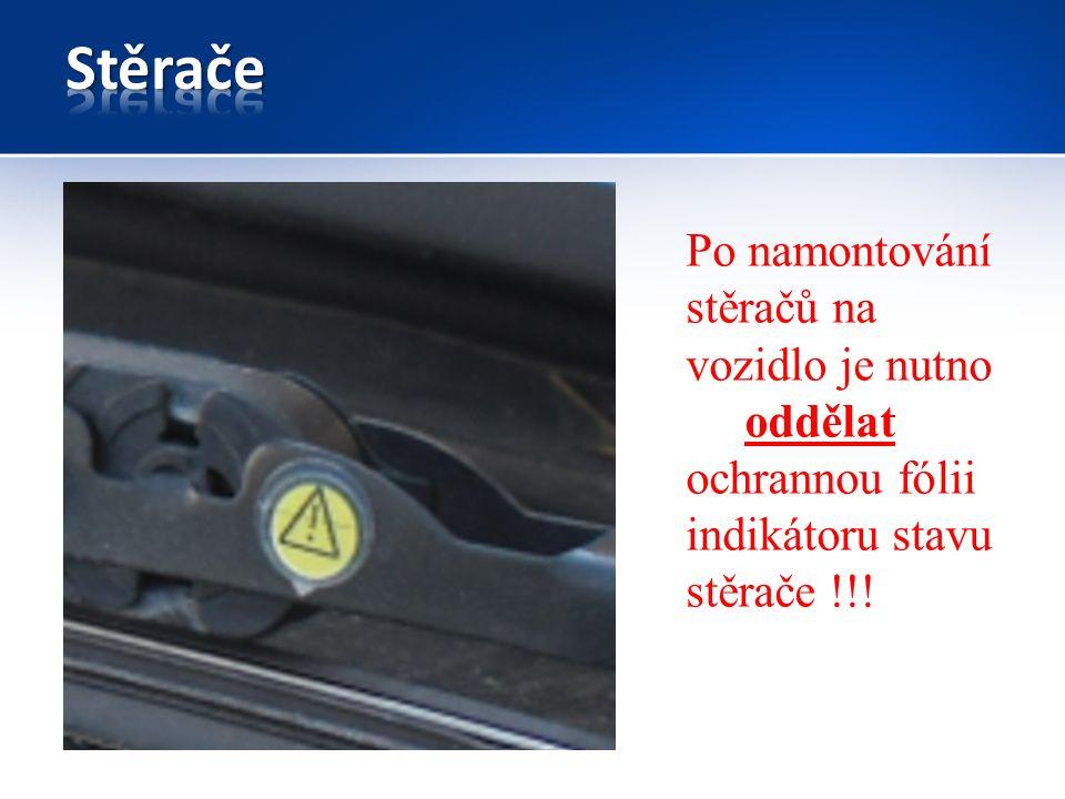 Po namontování stěračů na vozidlo je nutno oddělat ochrannou fólii indikátoru stavu stěrače !!!