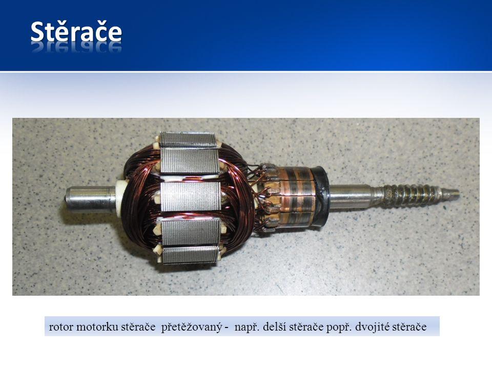 rotor motorku stěrače přetěžovaný - např. delší stěrače popř. dvojité stěrače