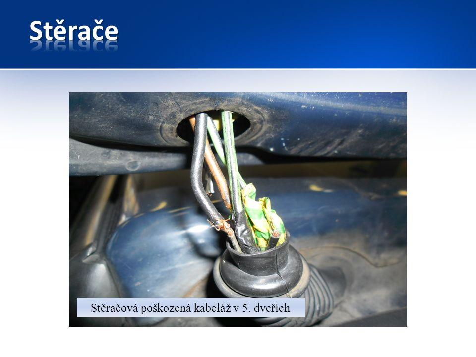Stěračová poškozená kabeláž v 5. dveřích
