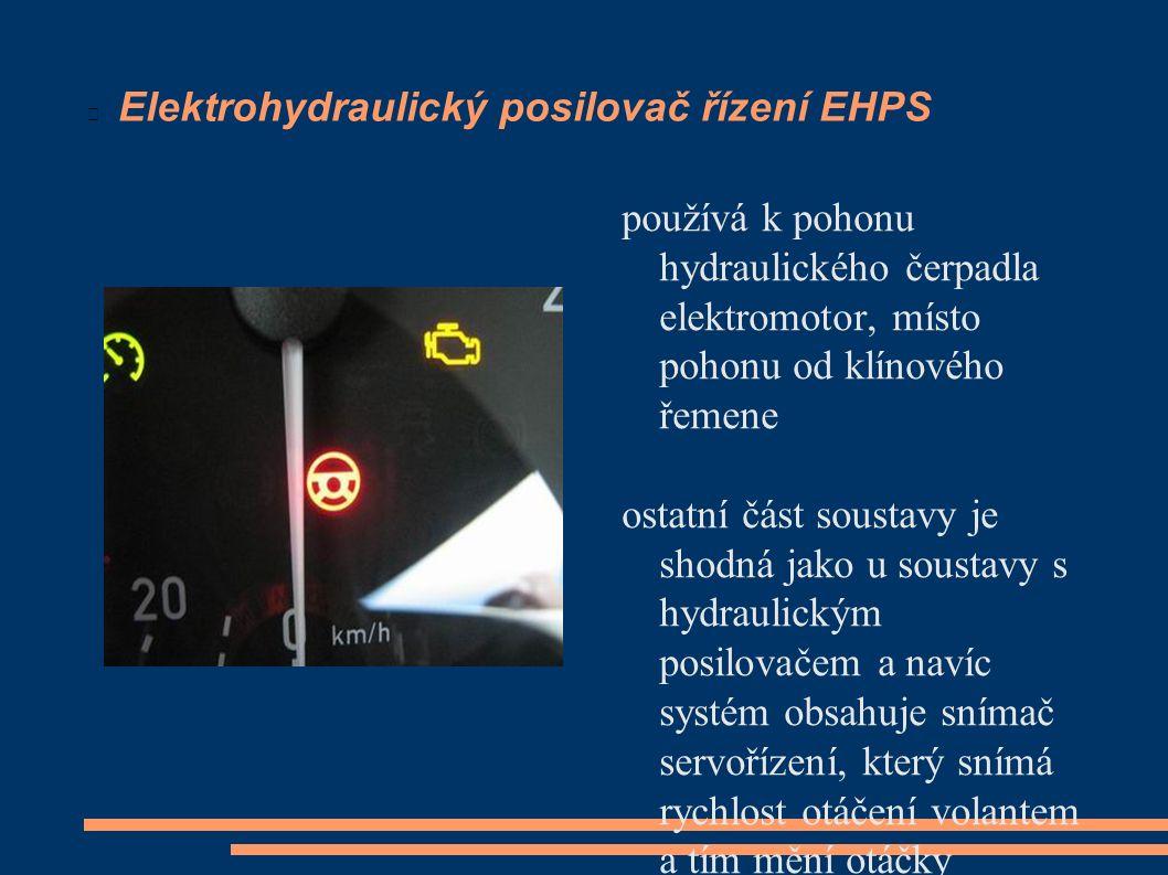 Elektrohydraulický posilovač řízení EHPS používá k pohonu hydraulického čerpadla elektromotor, místo pohonu od klínového řemene ostatní část soustavy