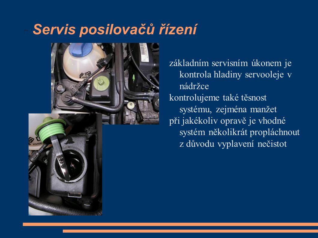 Servis posilovačů řízení základním servisním úkonem je kontrola hladiny servooleje v nádržce kontrolujeme také těsnost systému, zejména manžet při jak