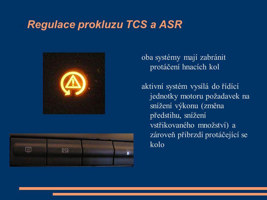 Regulace prokluzu TCS a ASR oba systémy mají zabránit protáčení hnacích kol aktivní systém vysílá do řídící jednotky motoru požadavek na snížení výkon