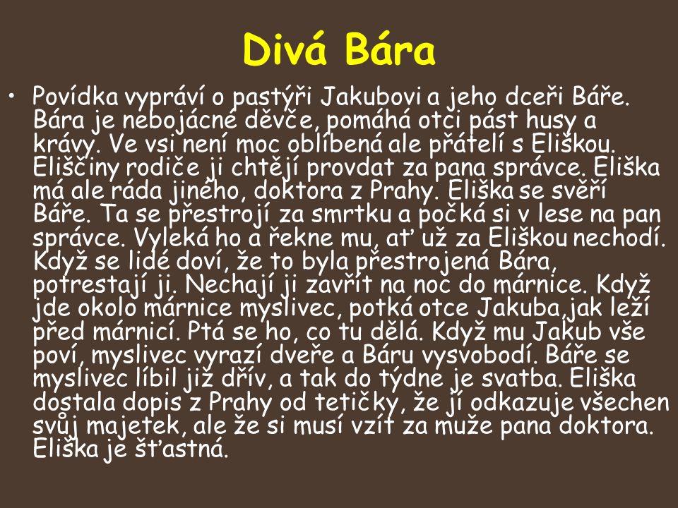 Divá Bára Povídka vypráví o pastýři Jakubovi a jeho dceři Báře.