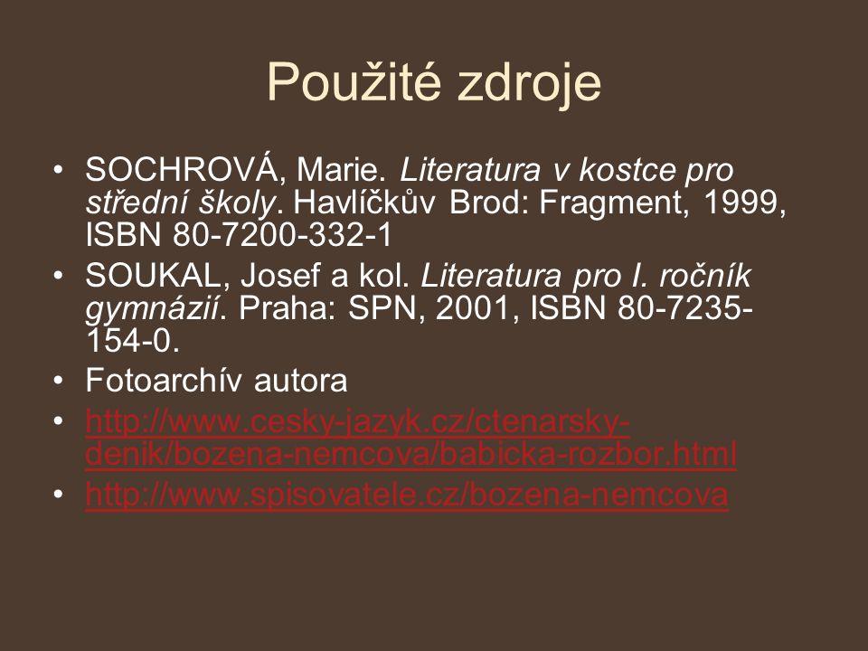 Použité zdroje SOCHROVÁ, Marie. Literatura v kostce pro střední školy.