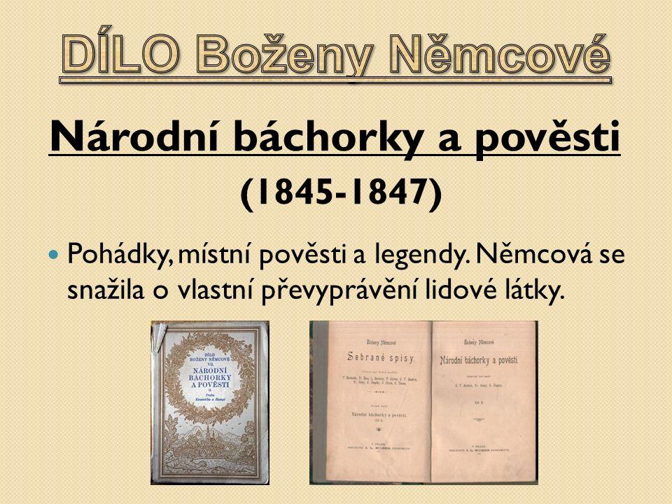 Národní báchorky a pověsti (1845-1847) Pohádky, místní pověsti a legendy.
