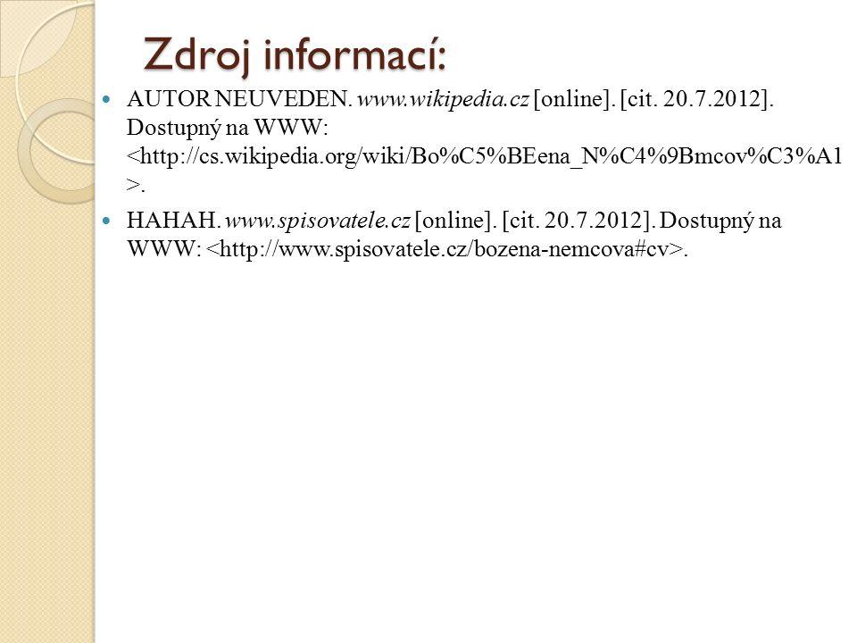 Zdroj informací: AUTOR NEUVEDEN. www.wikipedia.cz [online].