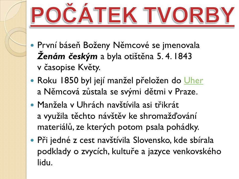 První báseň Boženy Němcové se jmenovala Ženám českým a byla otištěna 5.