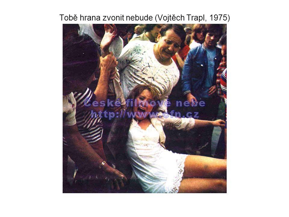 Tobě hrana zvonit nebude (Vojtěch Trapl, 1975)